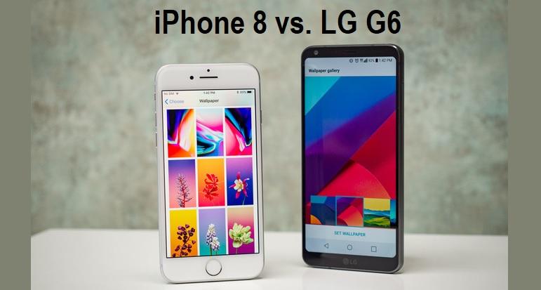 LG G6 vs iPhone 8