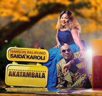 Download Mp3 | Saida Karoli & Hanson Baliruno - Akatambala