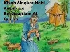 Kisah Singkat Nabi Ayyub a.s  Berdasarkan Al-Qur'an