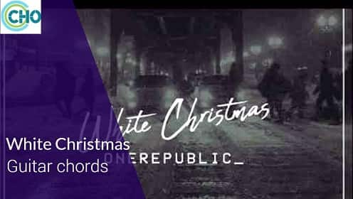WHITE CHRISTMAS Guitar chords Accurate | ONE REPUBLIC