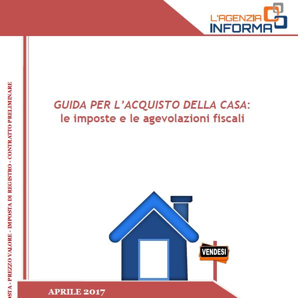 Nuova guida acquisto casa agenzia delle entrate - Agevolazioni acquisto prima casa 2017 ...