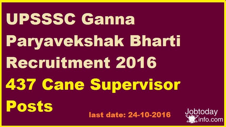 UPSSSC Ganna Paryavekshak Bharti Recruitment 2016 Apply 437 Cane Supervisor Posts