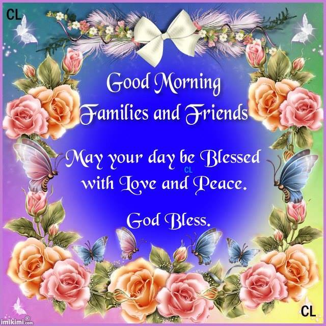 Good Morning Families and Friends - God Bless
