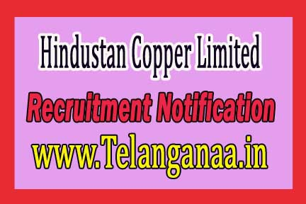 Hindustan Copper Limited HCL Recruitment Notification 2016