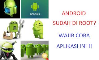 5 Aplikasi Wajib Install untuk Android yang Sudah Di-Root