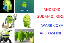 5 Jenis Aplikasi Ini Wajib di Install Untuk Android yang Sudah Di Root