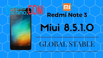 Download ROM MIUI 8.5.1.0 Global Stable Redmi Note 3 Pro