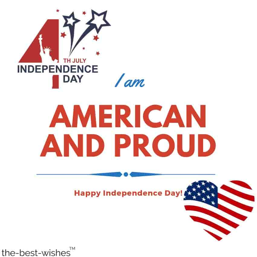 i am american and proud happy independence day