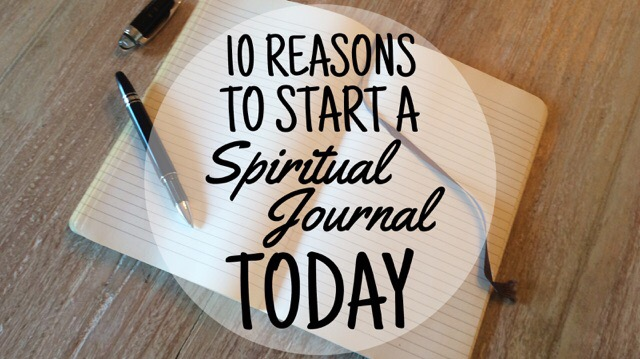 10 Reasons to Start a Spiritual Journal