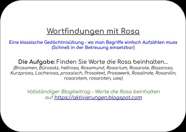 Denkspiel, Gedächtnistraining, Aktivierungsidee, Beschäftigung, Abfrage, Worte die mit Rosa beginnen und auf Rosa enden