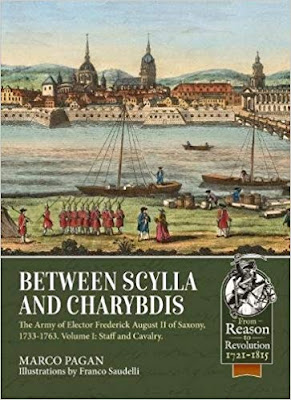 Between Scylla and Charybdis: The Army of Elector Frederick August II of Saxony, 1733-1763. Volume I: Staff and Cavalry