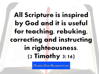 All Scripture is inspired by God and it is useful for teaching, rebuking, correcting and instructing in righteousness. 2 Timothy 3 16
