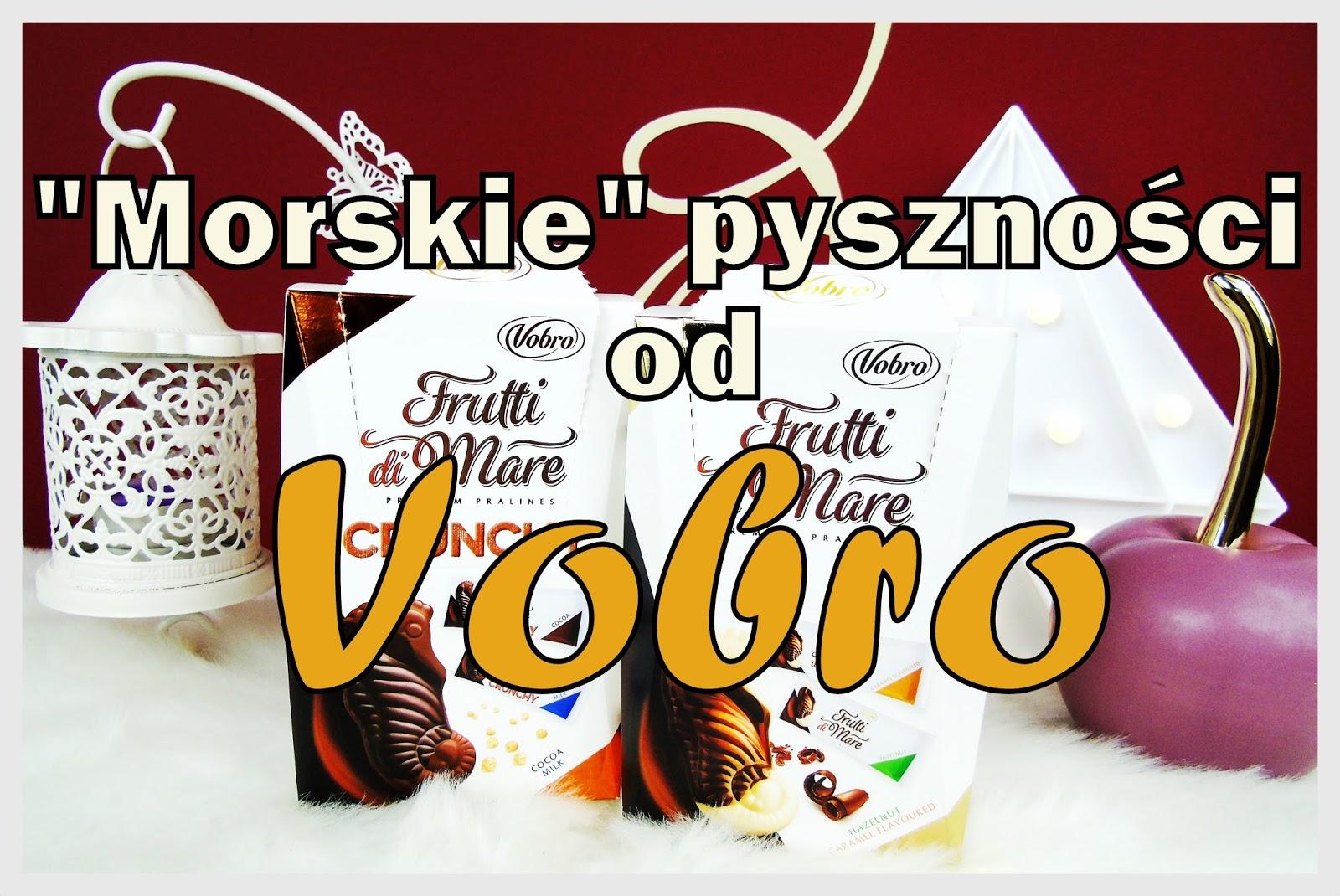 """VOBRO - """"Morskie"""" pyszności z czekoladą w roli głównej ;)"""