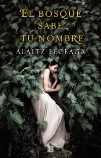 http://adivinaquienlee.blogspot.com/2018/06/el-bosque-sabe-tu-nombre-alaitz-leceaga.html