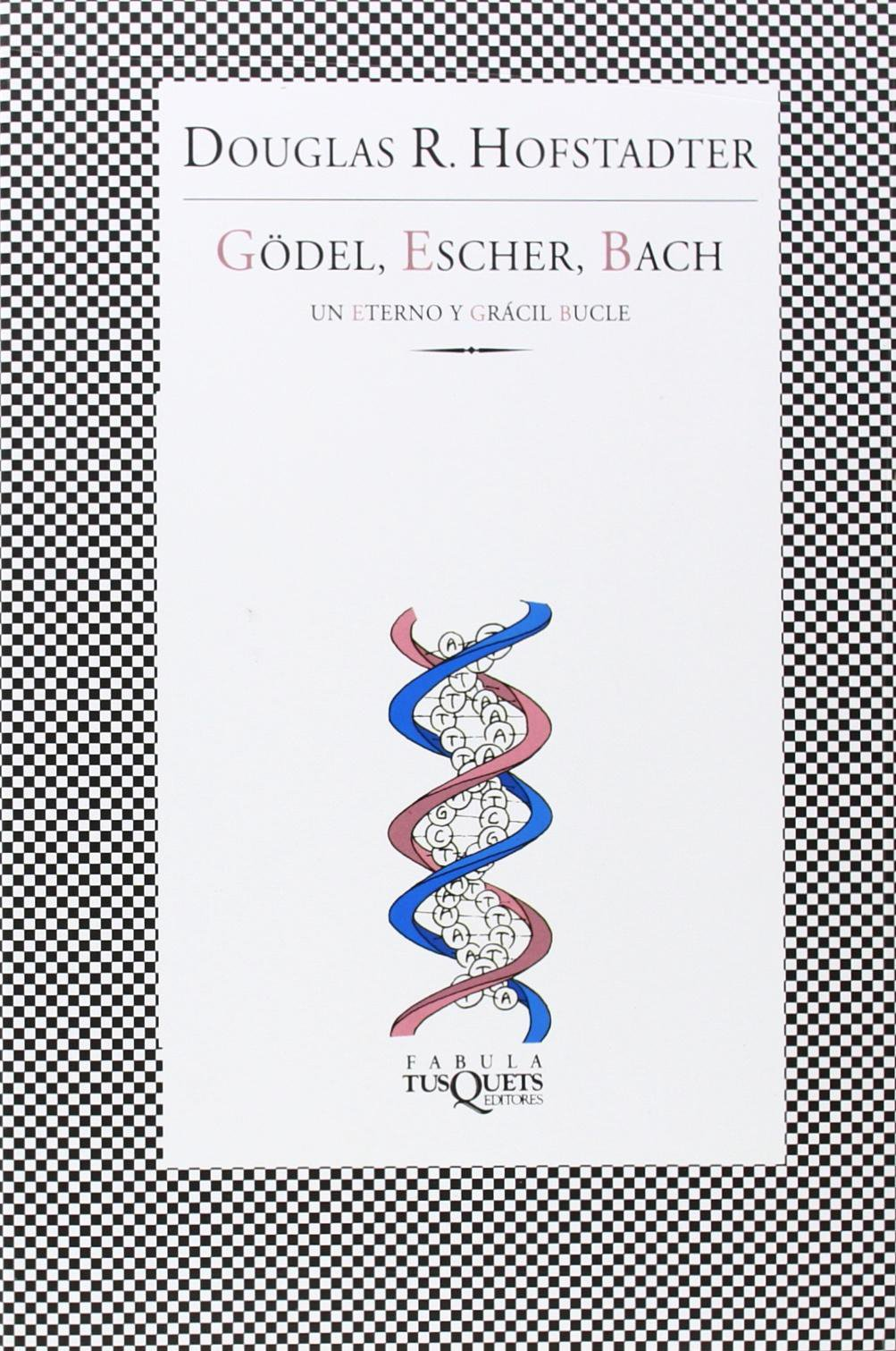 Gödel, Escher, Bach un eterno y grácil bucle