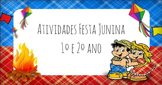 Atividades Festa Junina, indicadas a alunos do 1º e 2º ano.