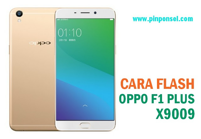 cara flash oppo f1 plus x9009 tanpa pc via sd card