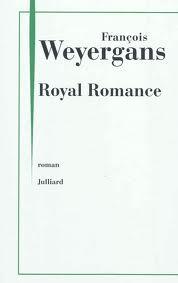 Chronique de Royal Romance de François Weyergans