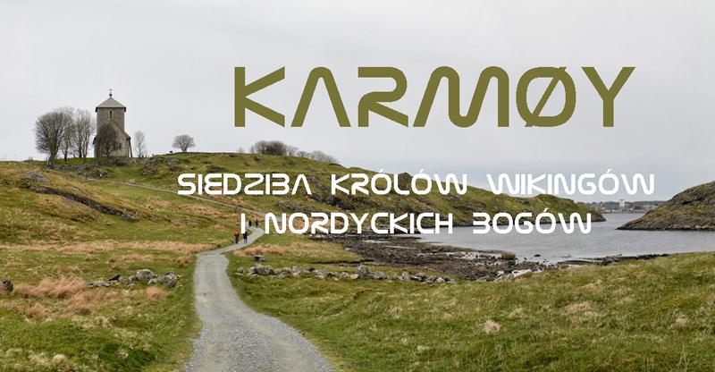 Karmøy - Siedziba Królów Wikingów! Przewodnik, atrakcje turystyczne, informacje praktyczne.