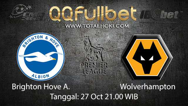Prediksi Bola Jitu Brighton Hove Albion vs Wolverhampton 27 Oktober 2018 ( English Premier League )