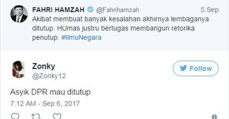 Tanggapi Cuitan Fahri Hamzah, Netizen: Asyik DPR Mau Ditutup