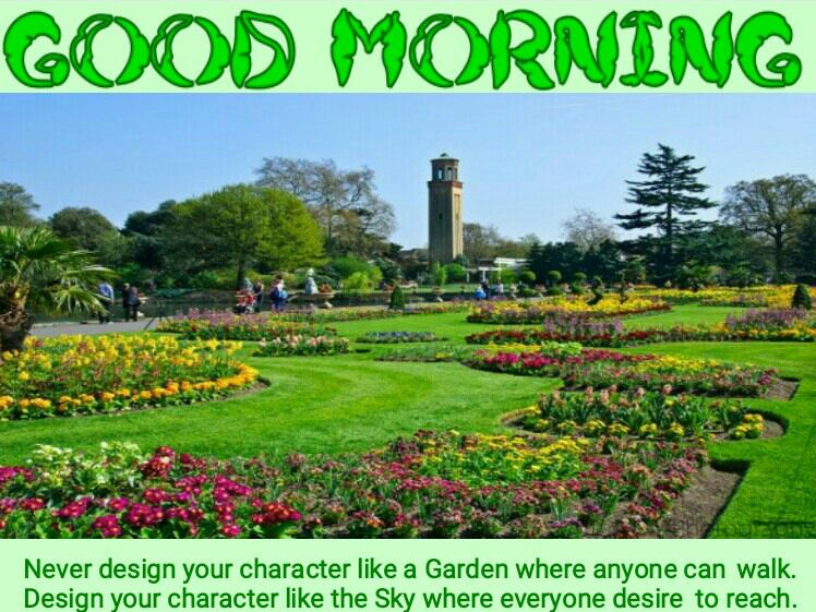 Good Morning Quote Never Design Your Character Like A Garden Where