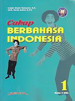 Judul Buku : Cakap Berbahasa Indonesia sma kelas 10 kurikulum 2013