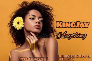 DOWNLOAD MP3 : KINGJAY -- ANYTHING