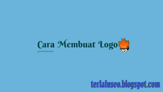 Cara Membuat Logo Keren Secara Online [Gratis] Cepat Mudah