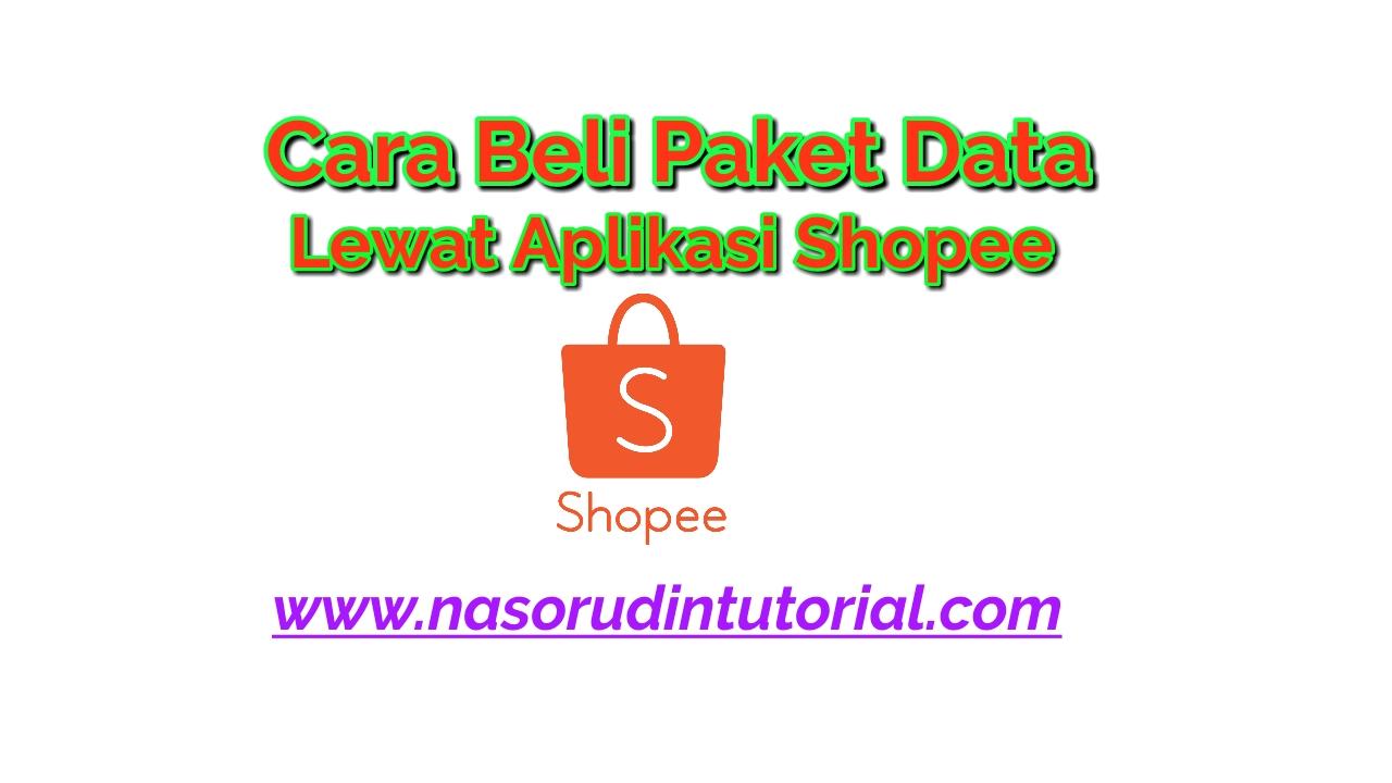 Cara Membeli PAKET DATA Internet Lewat Marketplace Shopee ...