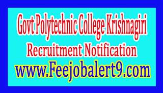 Govt Polytechnic College Krishnagiri Recruitment Notification 2017