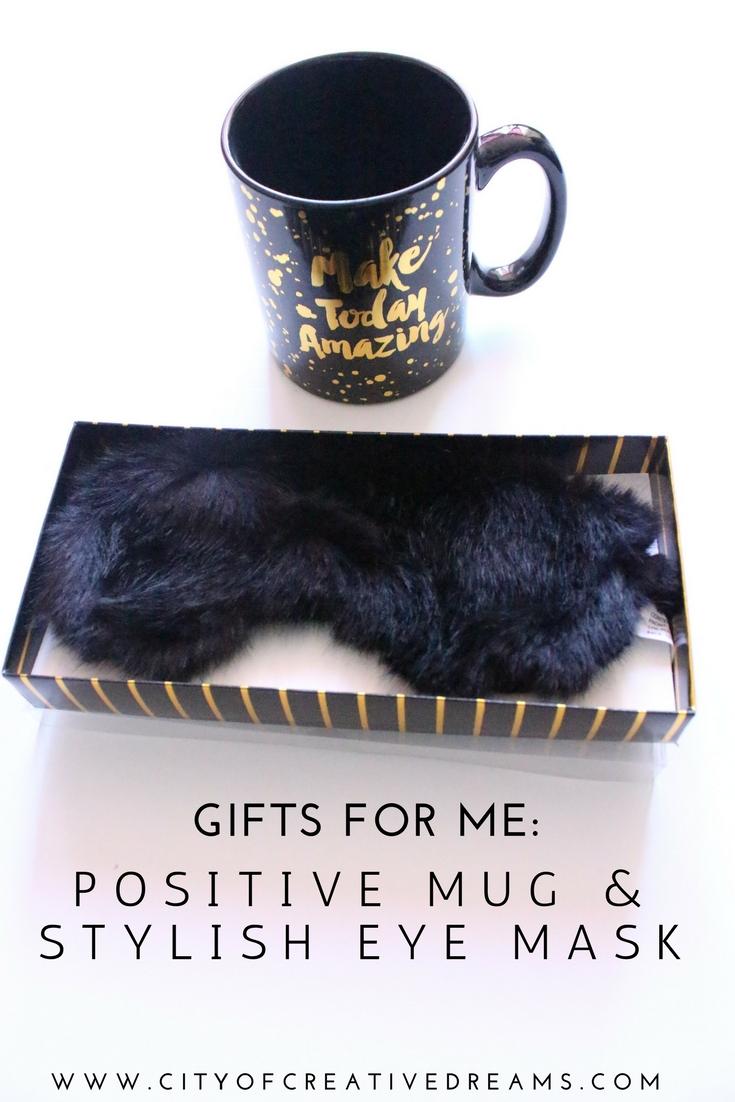 Gifts for Me: Positive Mug and Stylish Eye Mask   City of Creative Dreams
