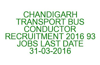 CHANDIGARH TRANSPORT BUS CONDUCTOR RECRUITMENT 2016 93 JOBS LAST DATE 31-03-2016