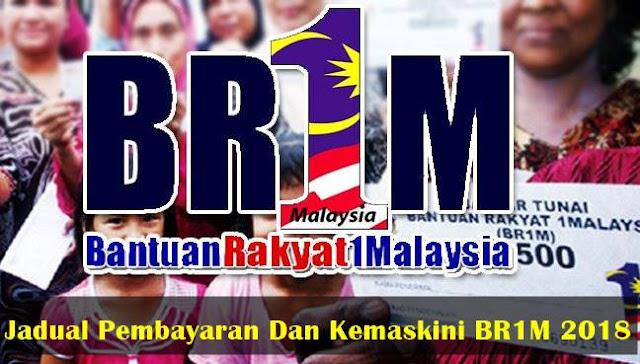 Jadual Pembayaran Dan Kemaskini BR1M 2018
