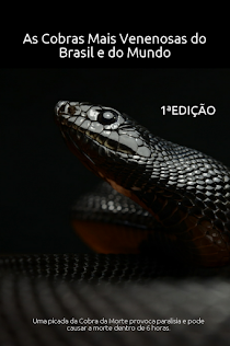 E BOOK As Cobras Mais Venenosas do Brasil e do Mundo 1ª Ed.