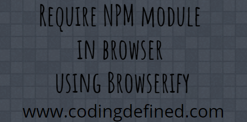Require NPM module in browser using Browserify - Coding Defined