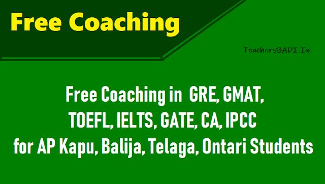 free coaching in gre,gmat,toefl,ielts,gate,ca,ipcc for ap kapu,balija,telaga,ontari students, free coaching to ap kapu,balija, telaga,ontari students,eligibility tests free Coaching