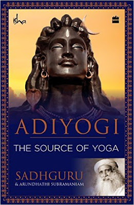 Download Free Adiyogi: The Source of Yoga by Sadhguru Book PDF