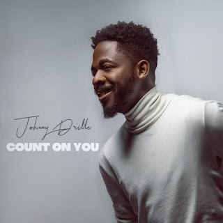 Audio Johnny Drille - Count On You Mp3 Download