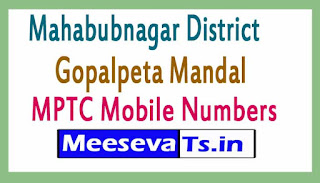 Gopalpeta Mandal MPTC Mobile Numbers List Mahabubnagar District in Telangana State
