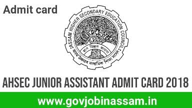 AHSEC Junior Assistant Admit Card 2018, govjobinassam