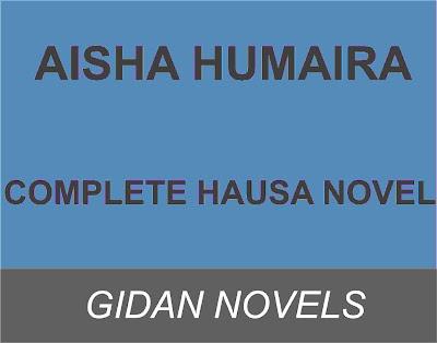 AISHA HUMAIRA Complete hausa novel