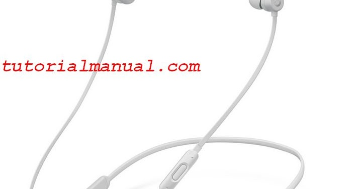 BeatsX Earphones For iPhone X ~ Tutorial Manual