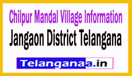 Chilpur Villages in Chilpur Mandal Jangaon District Telangana