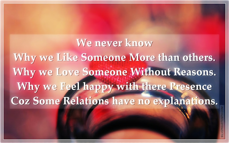 We Never Know Why We Like Someone More Than Others, Picture Quotes, Love Quotes, Sad Quotes, Sweet Quotes, Birthday Quotes, Friendship Quotes, Inspirational Quotes, Tagalog Quotes