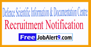 DRDO Defence Scientific Information & Documentation Centre Recruitment Notification 2017 Last Date 14-07-2017