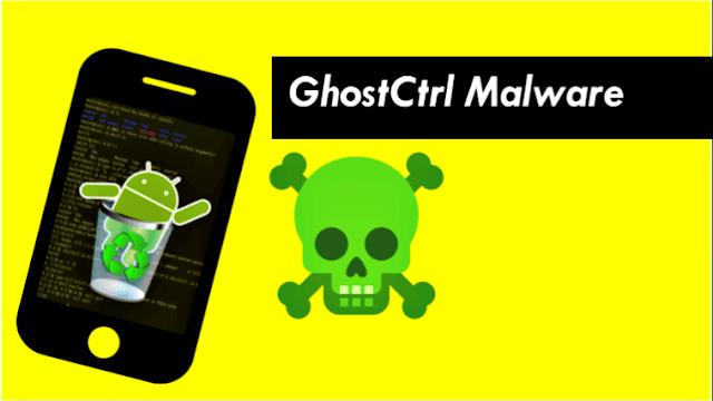فيروس GhostCtrl الجديد يحول هاتفك الأندرويد إلى جهاز تجسس