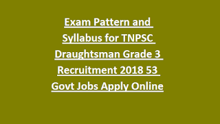 Exam Pattern and Syllabus for TNPSC Draughtsman Grade 3 Recruitment 2018 Notification 53 Govt Jobs Apply Online