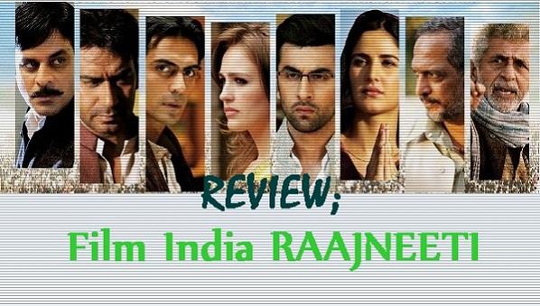 REVIEW; FILM INDIA RAAJNEETI