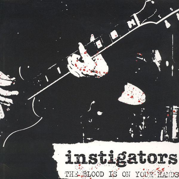 Instigators - The Blood Is On Your Hands